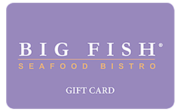 Big Fish Seafood Bistro Gift Card